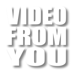 Video From You